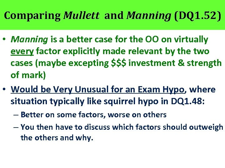 Comparing Mullett and Manning (DQ 1. 52) • Manning is a better case for