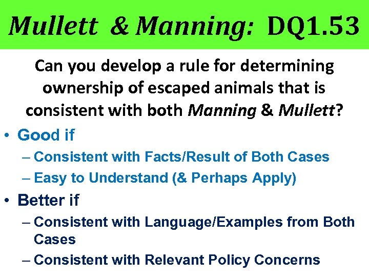Mullett & Manning: DQ 1. 53 Can you develop a rule for determining ownership