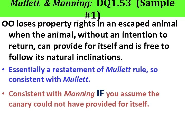 Mullett & Manning: DQ 1. 53 (Sample #1) OO loses property rights in an