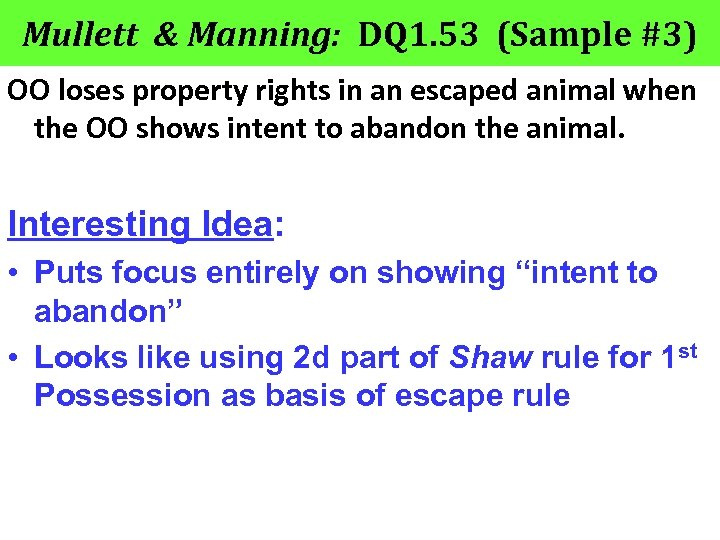 Mullett & Manning: DQ 1. 53 (Sample #3) OO loses property rights in an