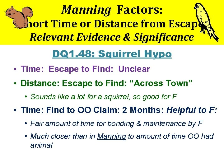 Manning Factors: Short Time or Distance from Escape Relevant Evidence & Significance DQ 1.
