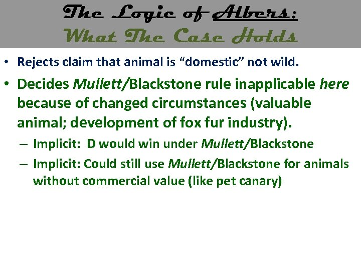 The Logic of Albers: What The Case Holds • Rejects claim that animal is