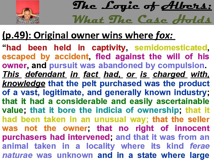 The Logic of Albers: What The Case Holds (p. 49): Original owner wins where