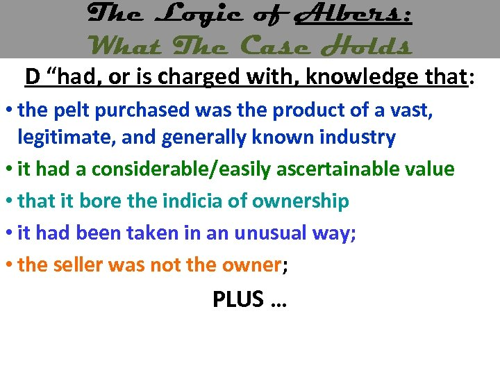 "The Logic of Albers: What The Case Holds D ""had, or is charged with,"