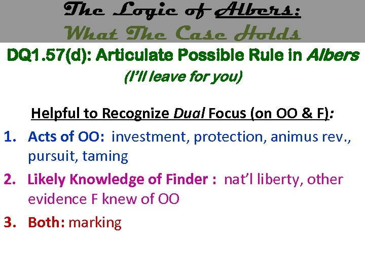 The Logic of Albers: What The Case Holds DQ 1. 57(d): Articulate Possible Rule