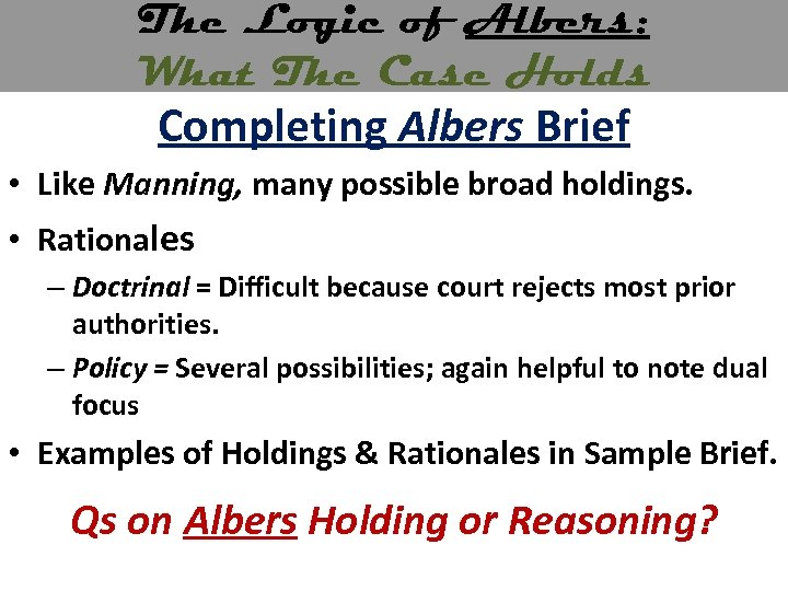 The Logic of Albers: What The Case Holds Completing Albers Brief • Like Manning,