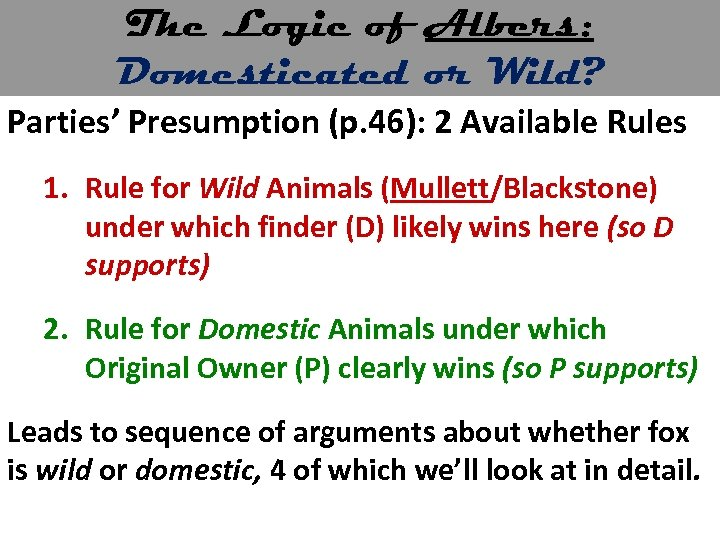 The Logic of Albers: Domesticated or Wild? Parties' Presumption (p. 46): 2 Available Rules