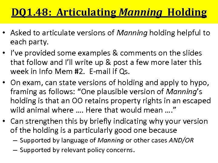 DQ 1. 48: Articulating Manning Holding • Asked to articulate versions of Manning holding