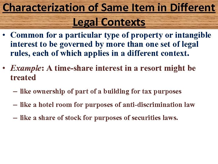 Characterization of Same Item in Different Legal Contexts • Common for a particular type
