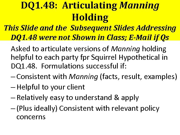 DQ 1. 48: Articulating Manning Holding This Slide and the Subsequent Slides Addressing DQ