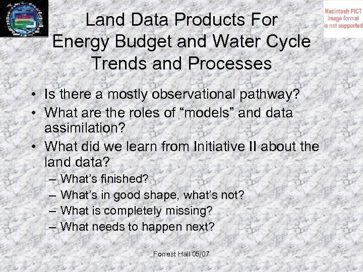 Land Data Products For Energy Budget and Water Cycle Trends and Processes • Is