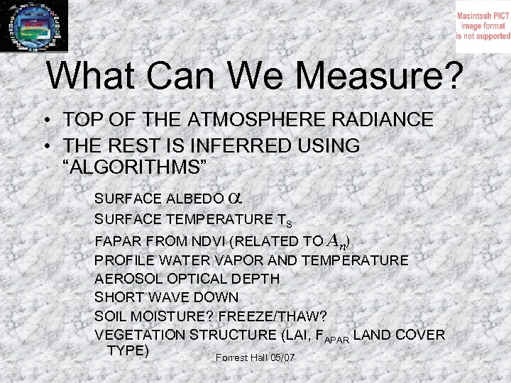 What Can We Measure? • TOP OF THE ATMOSPHERE RADIANCE • THE REST IS