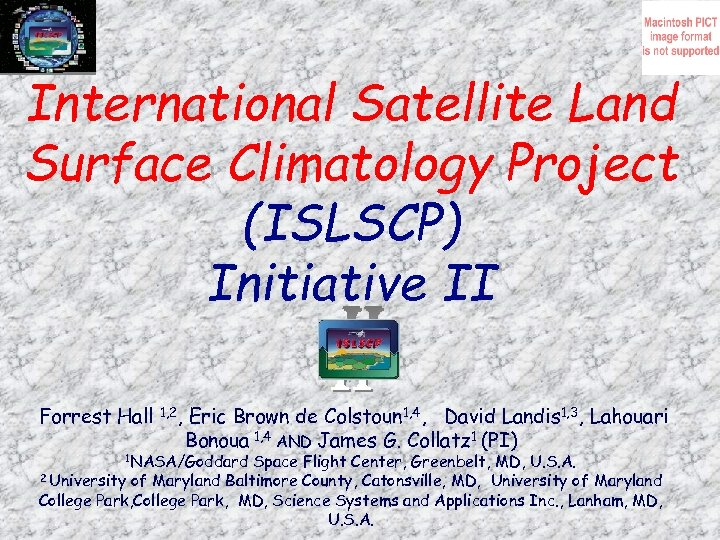 International Satellite Land Surface Climatology Project (ISLSCP) Initiative II Forrest Hall 1, 2, Eric