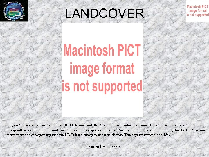 LANDCOVER Figure 4. Per-cell agreement of IGBP-DIScover and. UMD land cover products at several