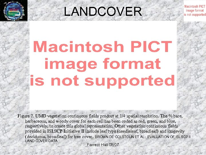 LANDCOVER Figure 2. UMD vegetation continuous fields product at 1/4 spatial resolution. The %