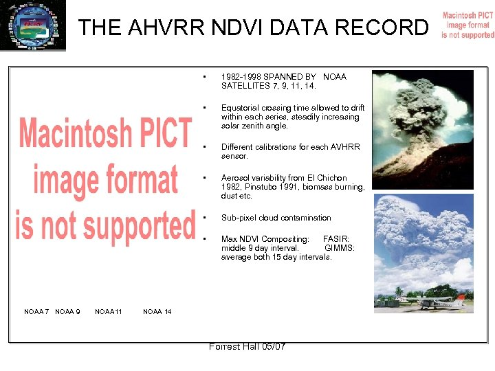 THE AHVRR NDVI DATA RECORD • • Different calibrations for each AVHRR sensor. •