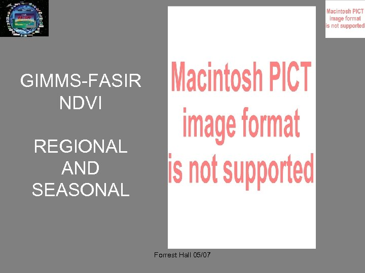 GIMMS-FASIR NDVI REGIONAL AND SEASONAL Forrest Hall 05/07