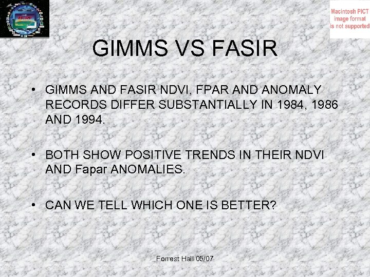 GIMMS VS FASIR • GIMMS AND FASIR NDVI, FPAR AND ANOMALY RECORDS DIFFER SUBSTANTIALLY