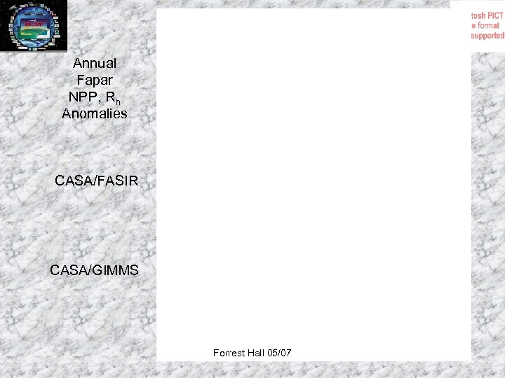 Annual Fapar NPP, Rh Anomalies CASA/FASIR CASA/GIMMS Forrest Hall 05/07