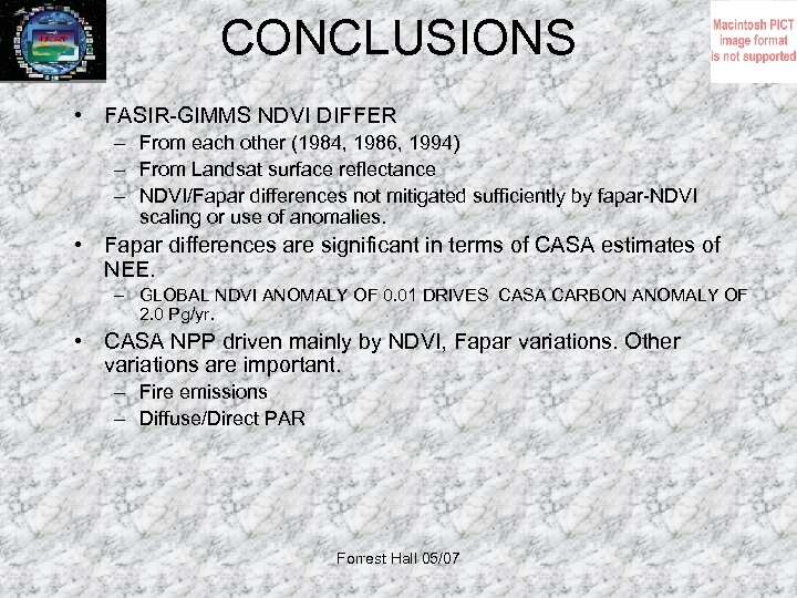 CONCLUSIONS • FASIR-GIMMS NDVI DIFFER – From each other (1984, 1986, 1994) – From