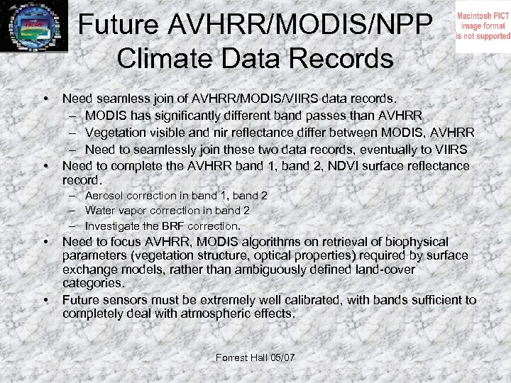 Future AVHRR/MODIS/NPP Climate Data Records • • Need seamless join of AVHRR/MODIS/VIIRS data records.
