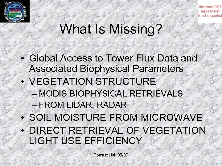 What Is Missing? • Global Access to Tower Flux Data and Associated Biophysical Parameters