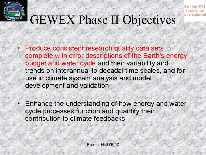 GEWEX Phase II Objectives • Produce consistent research quality data sets complete with error