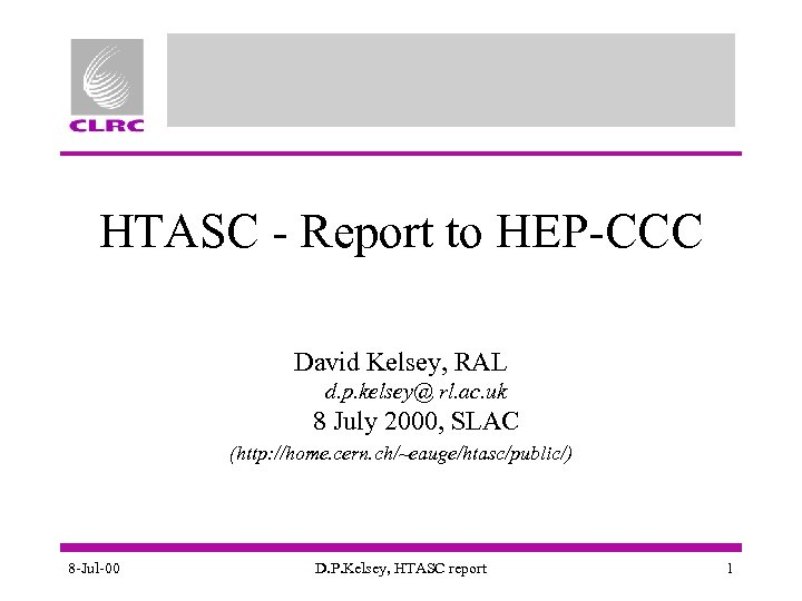 HTASC - Report to HEP-CCC David Kelsey, RAL d. p. kelsey@ rl. ac. uk