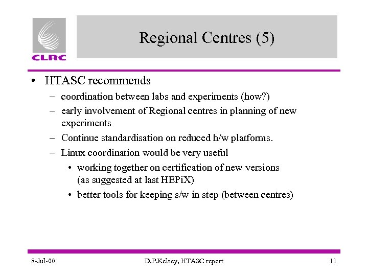 Regional Centres (5) • HTASC recommends – coordination between labs and experiments (how? )