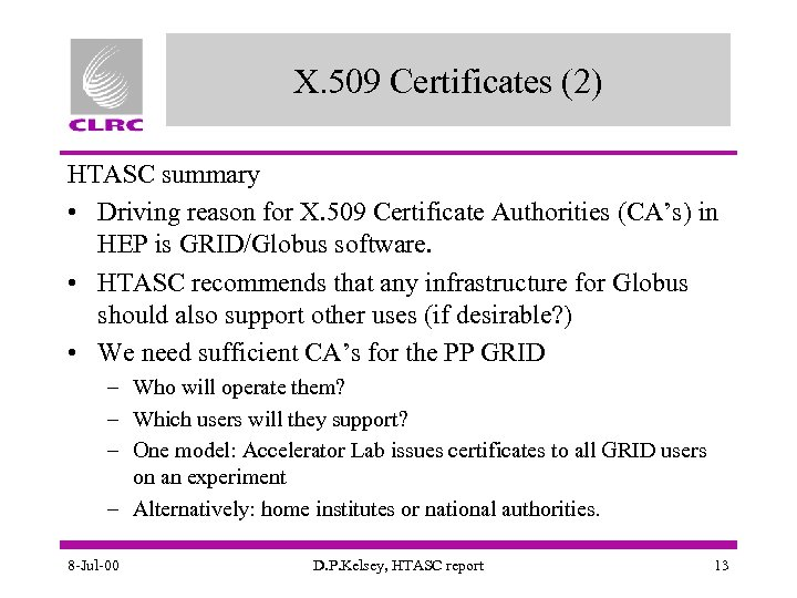 X. 509 Certificates (2) HTASC summary • Driving reason for X. 509 Certificate Authorities