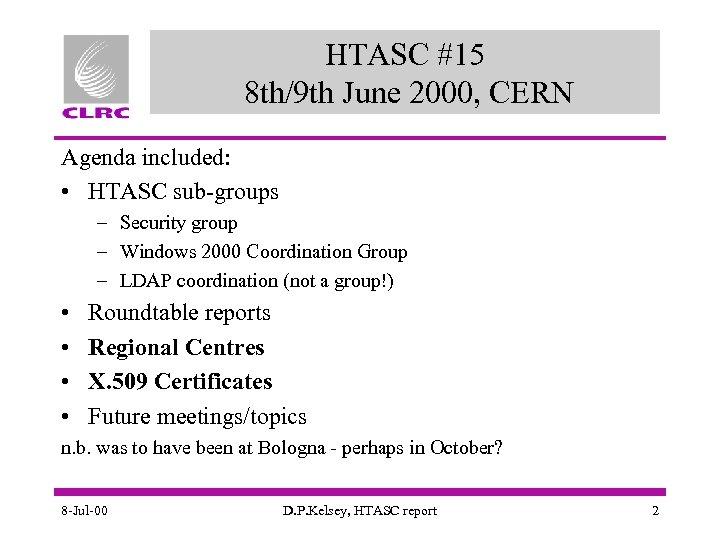 HTASC #15 8 th/9 th June 2000, CERN Agenda included: • HTASC sub-groups –
