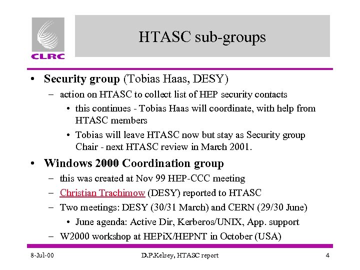 HTASC sub-groups • Security group (Tobias Haas, DESY) – action on HTASC to collect