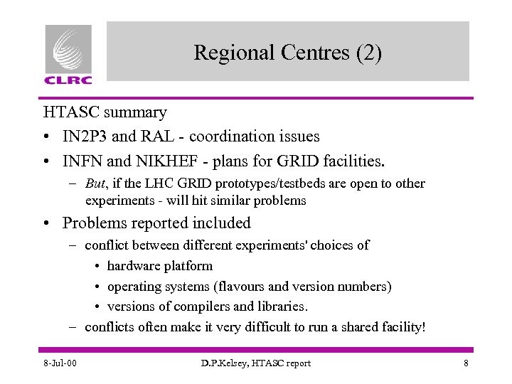 Regional Centres (2) HTASC summary • IN 2 P 3 and RAL - coordination
