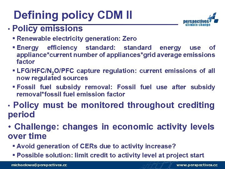 Defining policy CDM II • Policy emissions § Renewable electricity generation: Zero § Energy