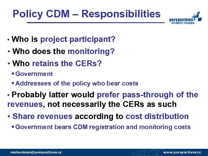 Policy CDM – Responsibilities • Who is project participant? • Who does the monitoring?