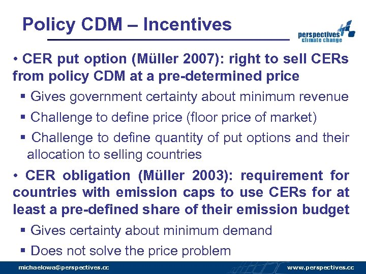 Policy CDM – Incentives • CER put option (Müller 2007): right to sell CERs