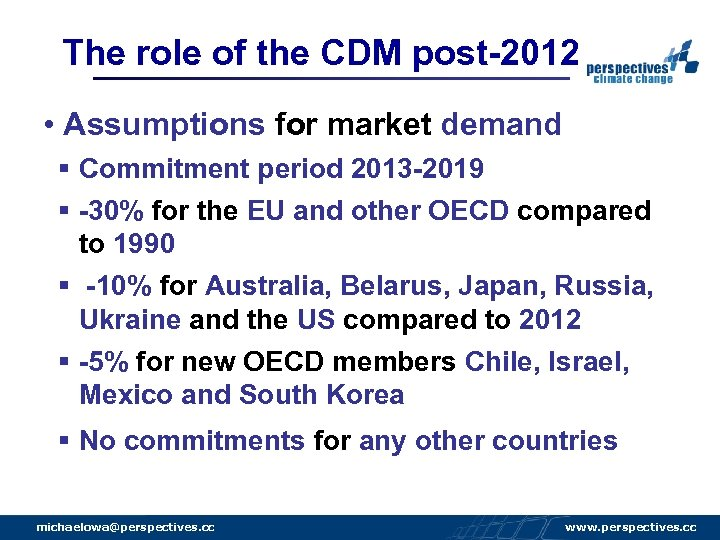 The role of the CDM post-2012 • Assumptions for market demand § Commitment period