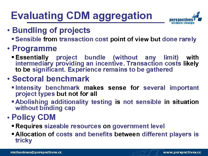 Evaluating CDM aggregation • Bundling of projects § Sensible from transaction cost point of