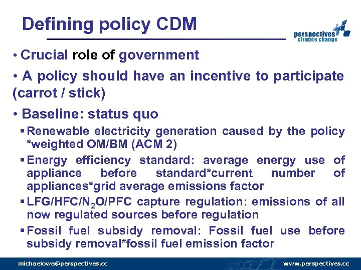 Defining policy CDM • Crucial role of government • A policy should have an
