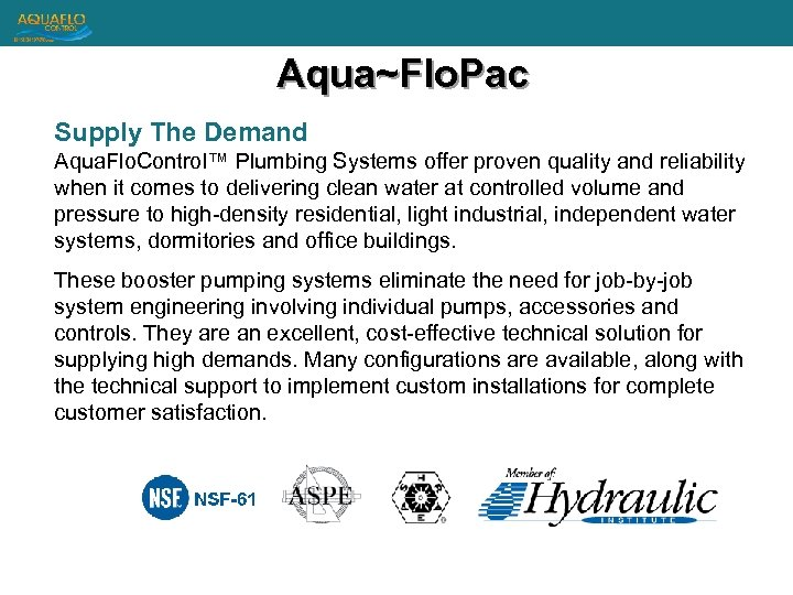 Aqua~Flo. Pac Supply The Demand Aqua. Flo. Control™ Plumbing Systems offer proven quality and