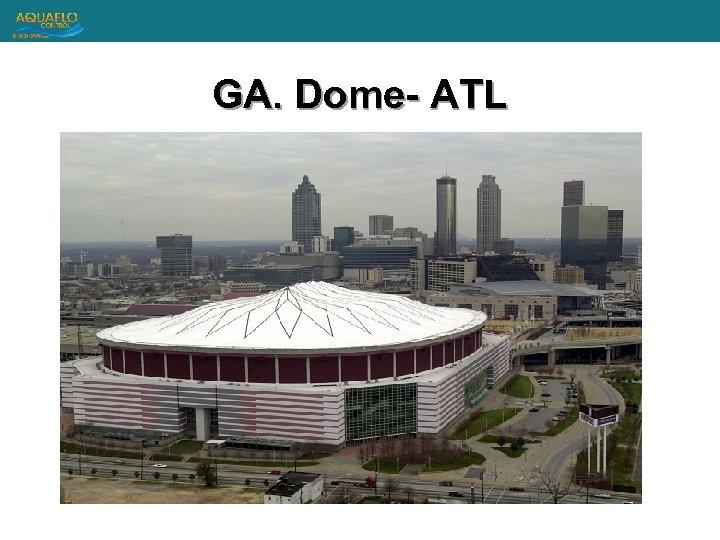 GA. Dome- ATL