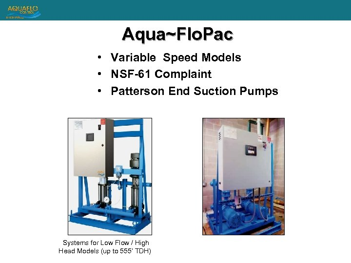 Aqua~Flo. Pac • Variable Speed Models • NSF-61 Complaint • Patterson End Suction Pumps