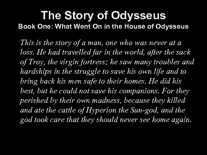 The Story of Odysseus Book One: What Went On in the House of Odysseus