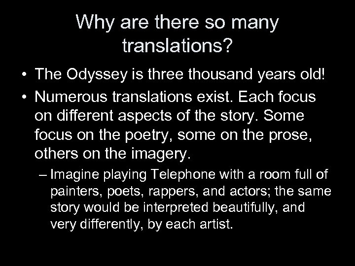 Why are there so many translations? • The Odyssey is three thousand years old!