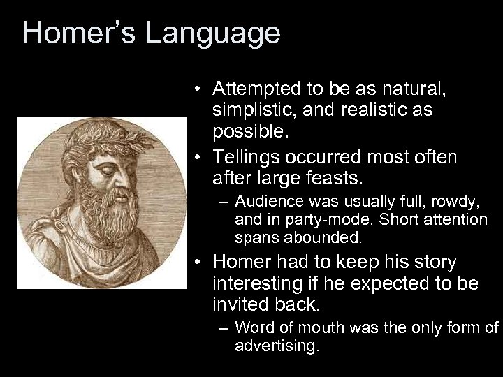 Homer's Language • Attempted to be as natural, simplistic, and realistic as possible. •