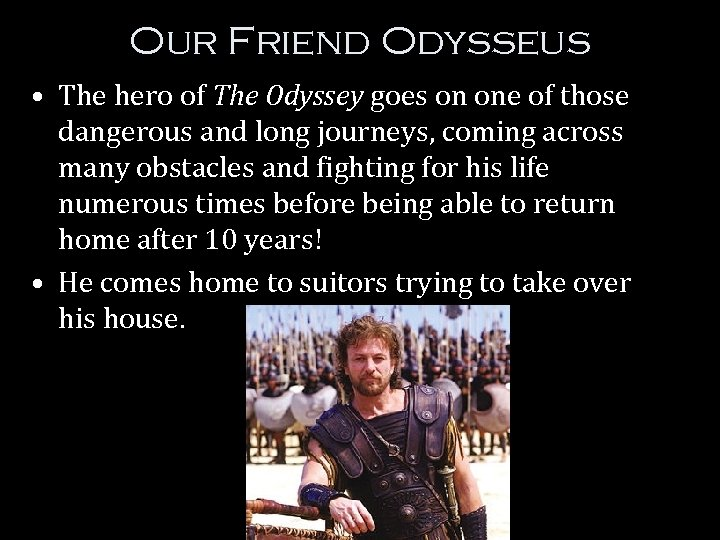 Our Friend Odysseus • The hero of The Odyssey goes on one of those
