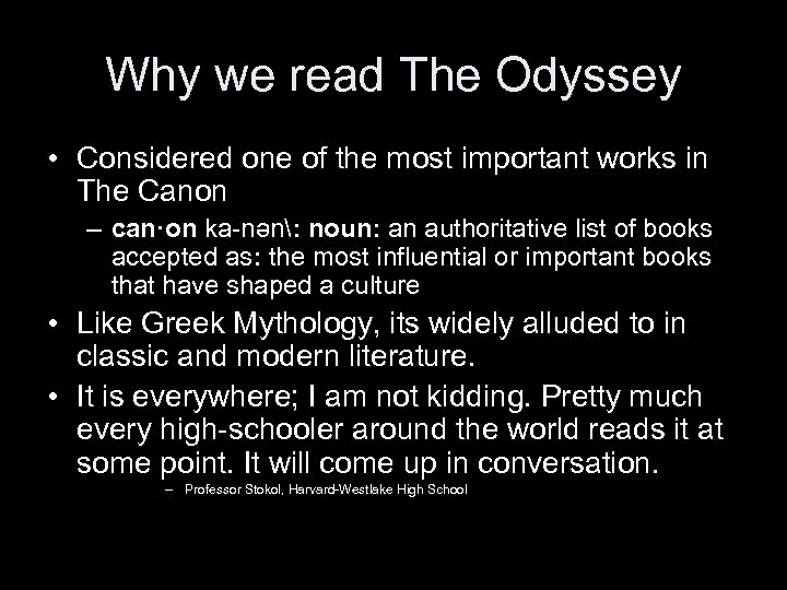 Why we read The Odyssey • Considered one of the most important works in