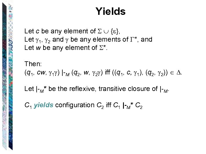 Yields Let c be any element of { }, Let 1, 2 and be