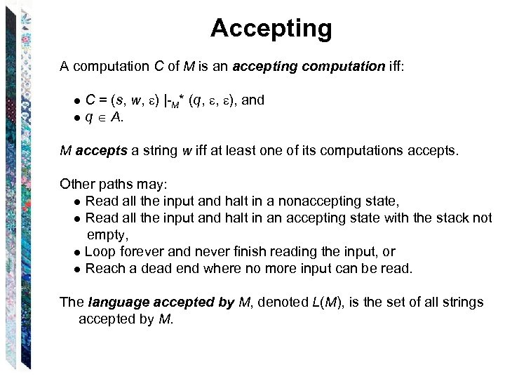 Accepting A computation C of M is an accepting computation iff: ● C =
