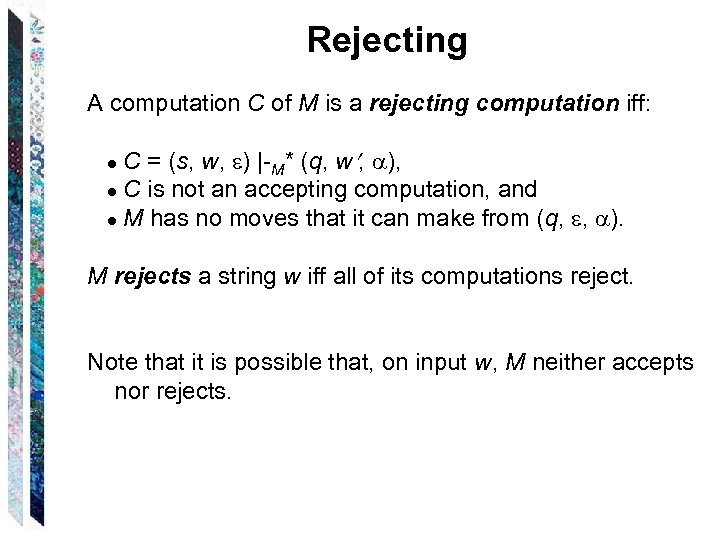 Rejecting A computation C of M is a rejecting computation iff: ● C =